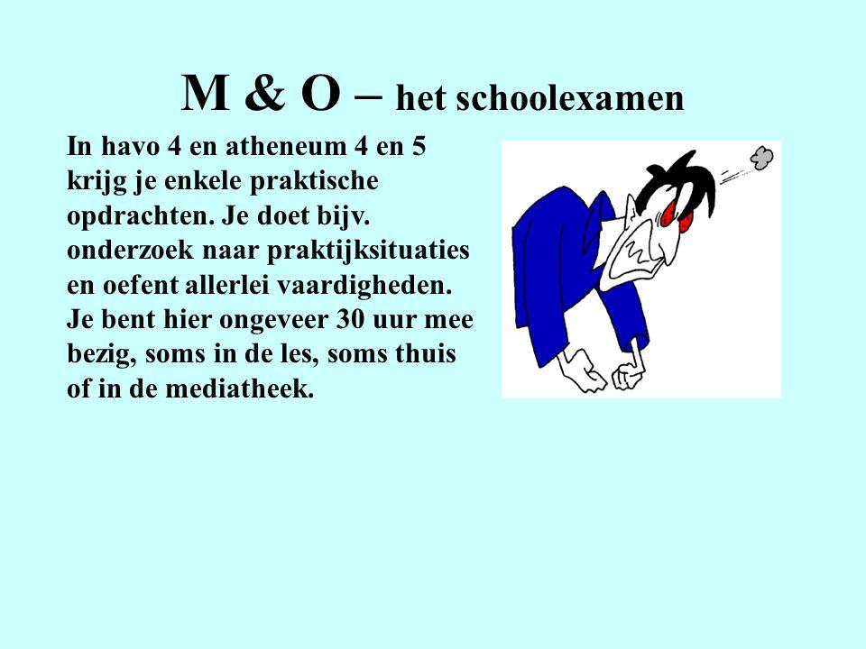 M & O – het schoolexamen