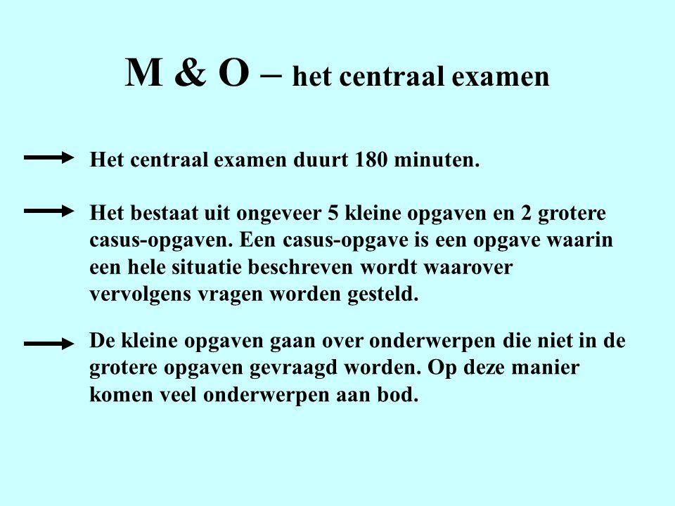 M & O – het centraal examen
