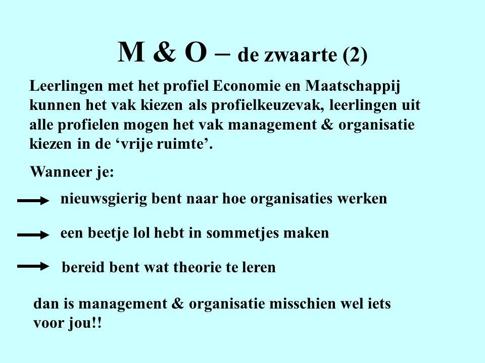 M & O – de zwaarte (2)