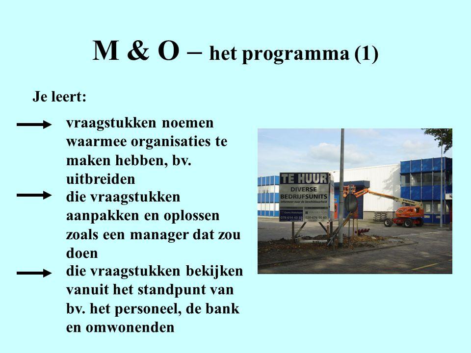 M & O – het programma (1) Je leert: