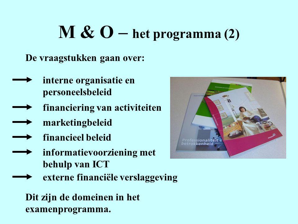 M & O – het programma (2) De vraagstukken gaan over: