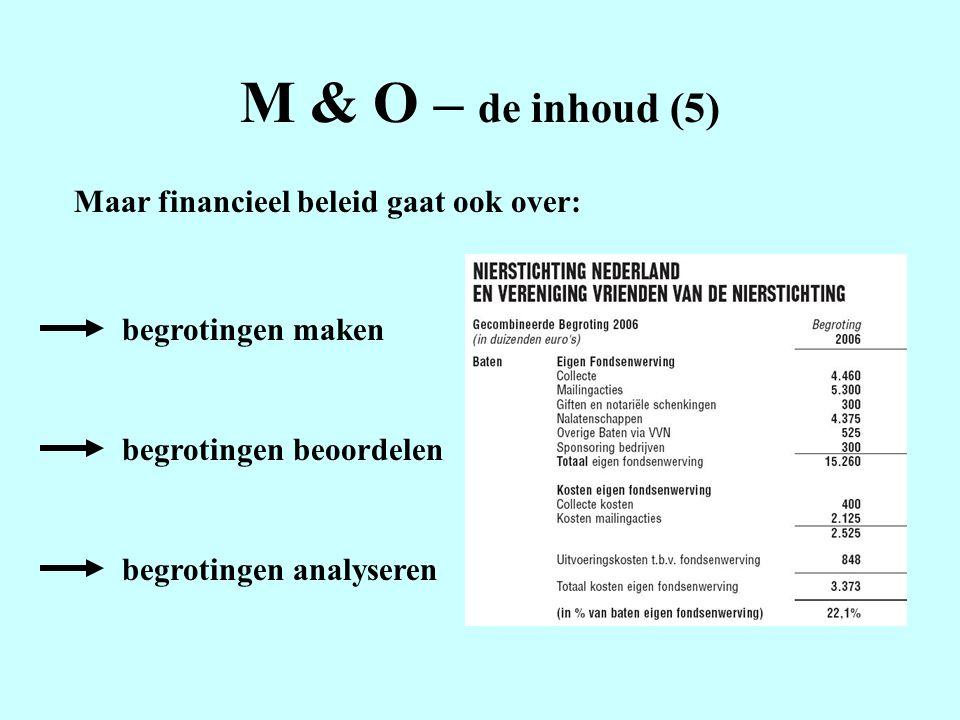 M & O – de inhoud (5) Maar financieel beleid gaat ook over: