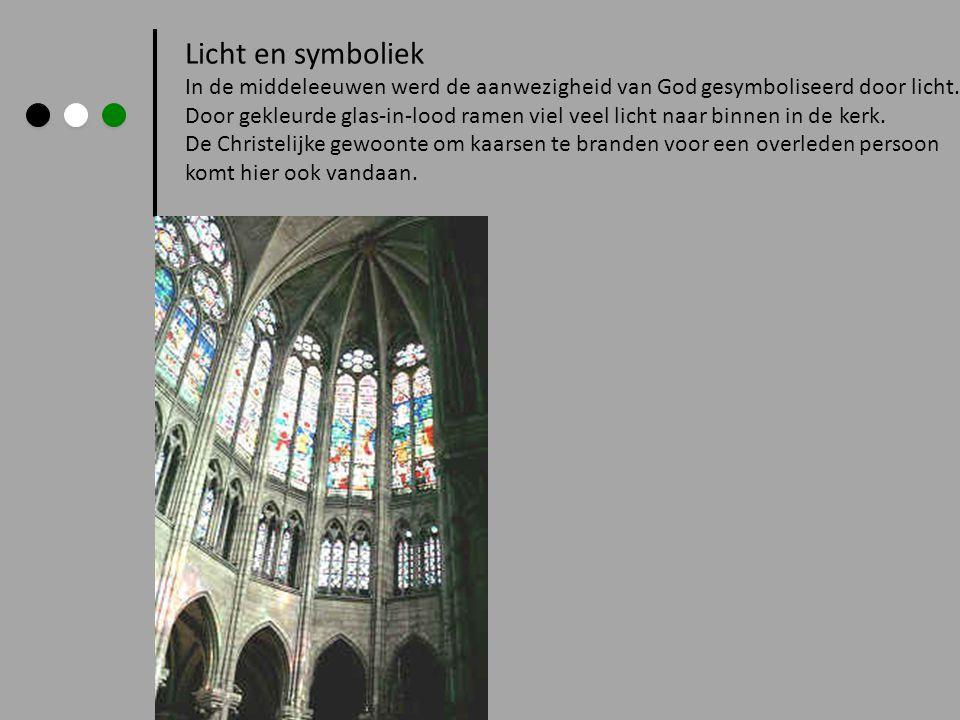 Licht en symboliek In de middeleeuwen werd de aanwezigheid van God gesymboliseerd door licht.
