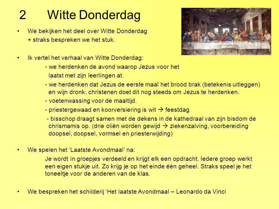 2 Witte Donderdag We bekijken het deel over Witte Donderdag