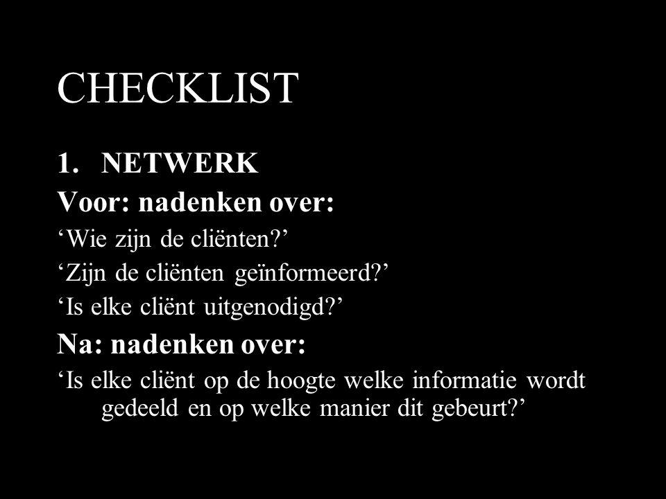 CHECKLIST NETWERK Voor: nadenken over: Na: nadenken over: