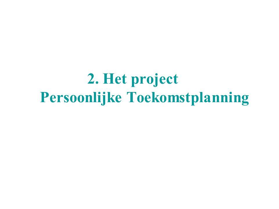 2. Het project Persoonlijke Toekomstplanning