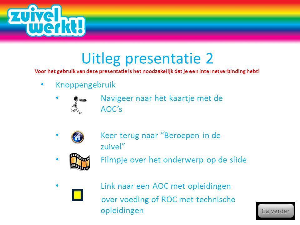 Uitleg presentatie 2 Voor het gebruik van deze presentatie is het noodzakelijk dat je een internetverbinding hebt!