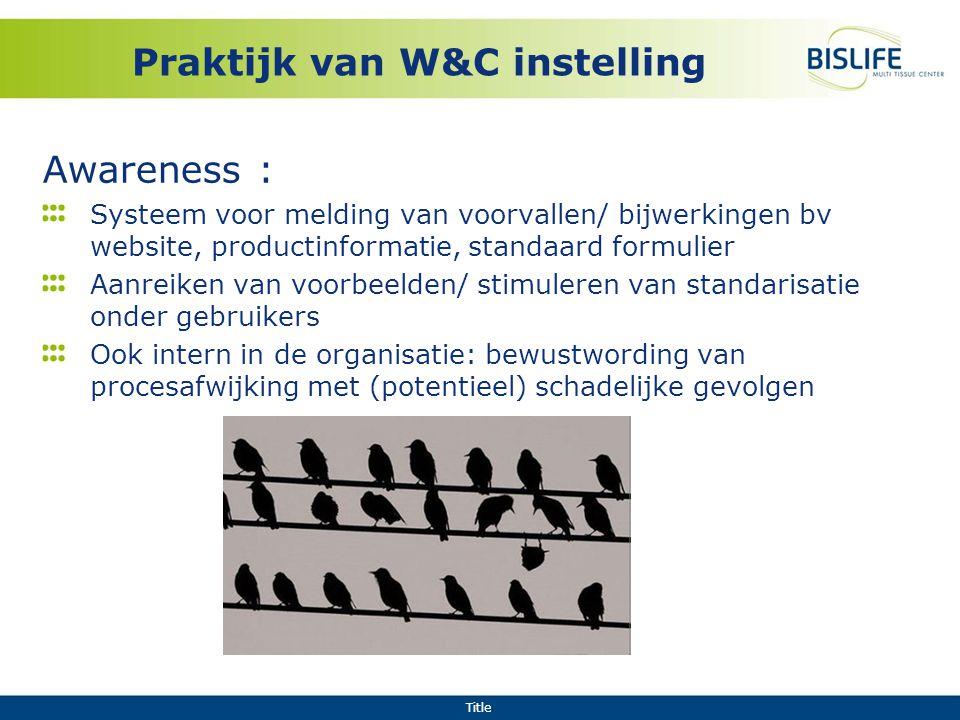 Praktijk van W&C instelling