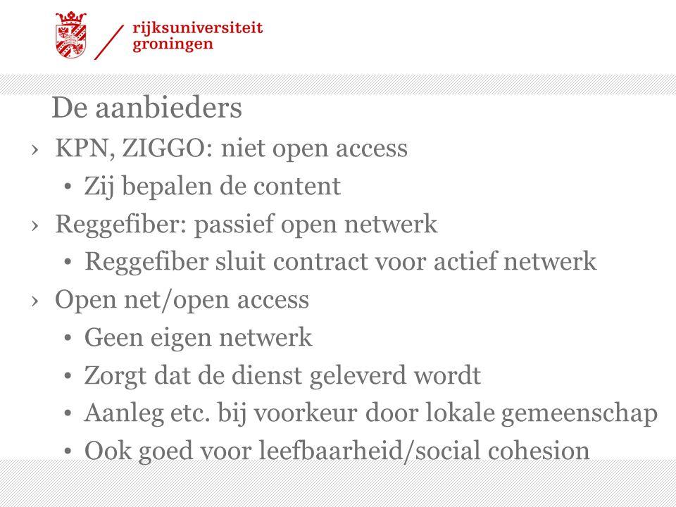 De aanbieders KPN, ZIGGO: niet open access Zij bepalen de content