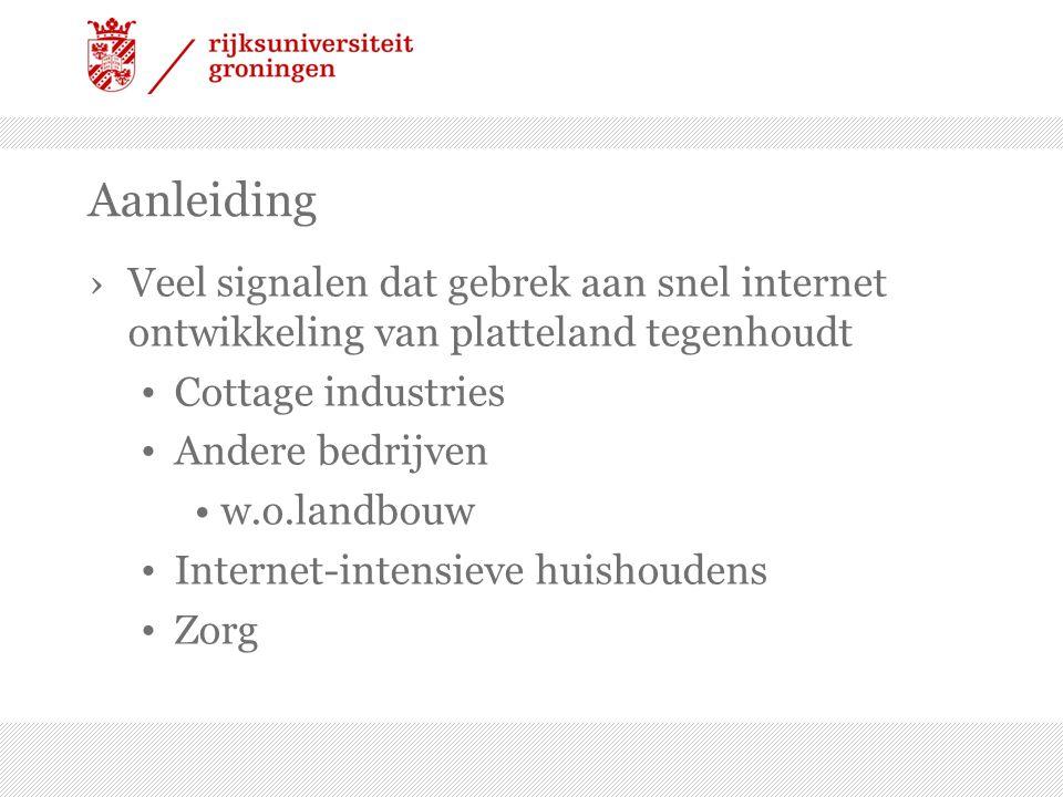 Aanleiding Veel signalen dat gebrek aan snel internet ontwikkeling van platteland tegenhoudt. Cottage industries.
