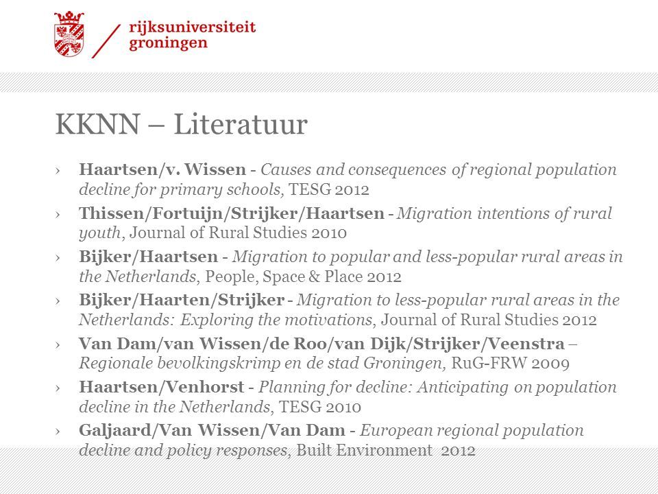 KKNN – Literatuur Haartsen/v. Wissen - Causes and consequences of regional population decline for primary schools, TESG 2012.