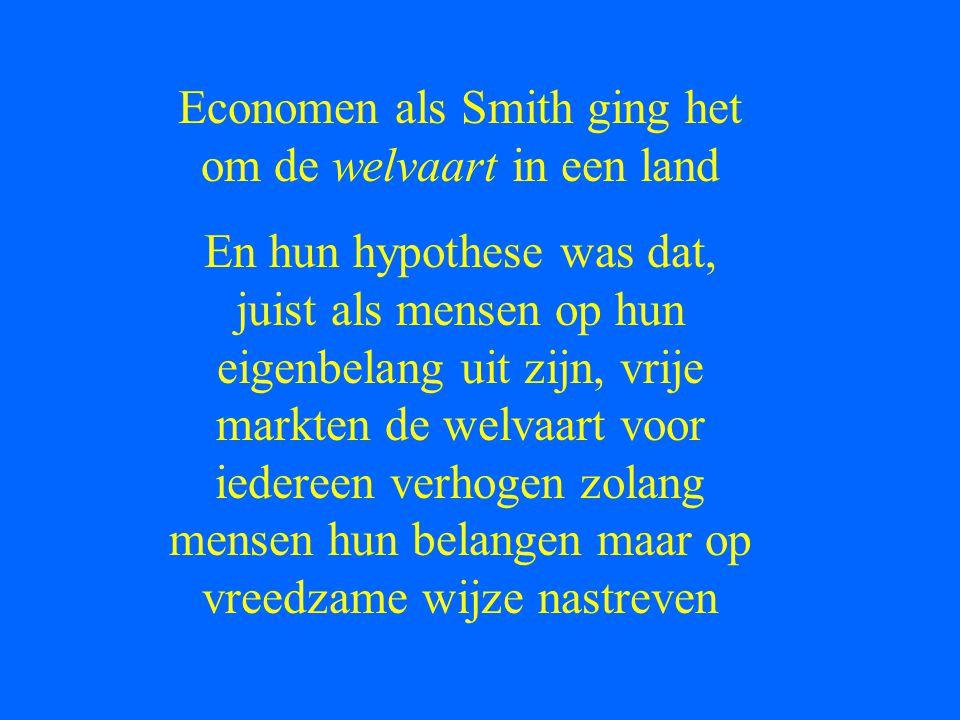 Economen als Smith ging het om de welvaart in een land
