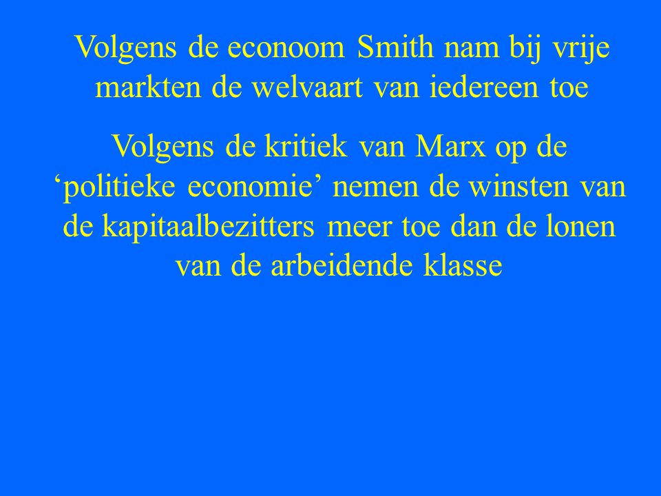 Volgens de econoom Smith nam bij vrije markten de welvaart van iedereen toe