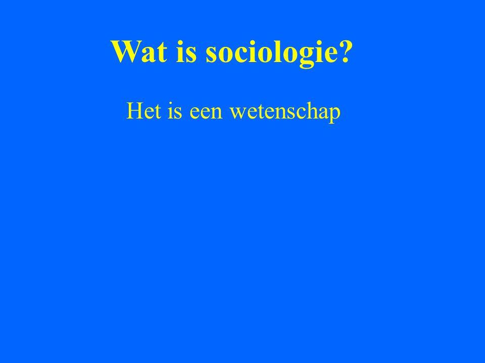 Wat is sociologie Het is een wetenschap