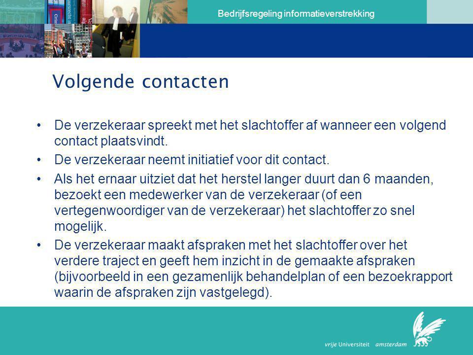 Volgende contacten De verzekeraar spreekt met het slachtoffer af wanneer een volgend contact plaatsvindt.