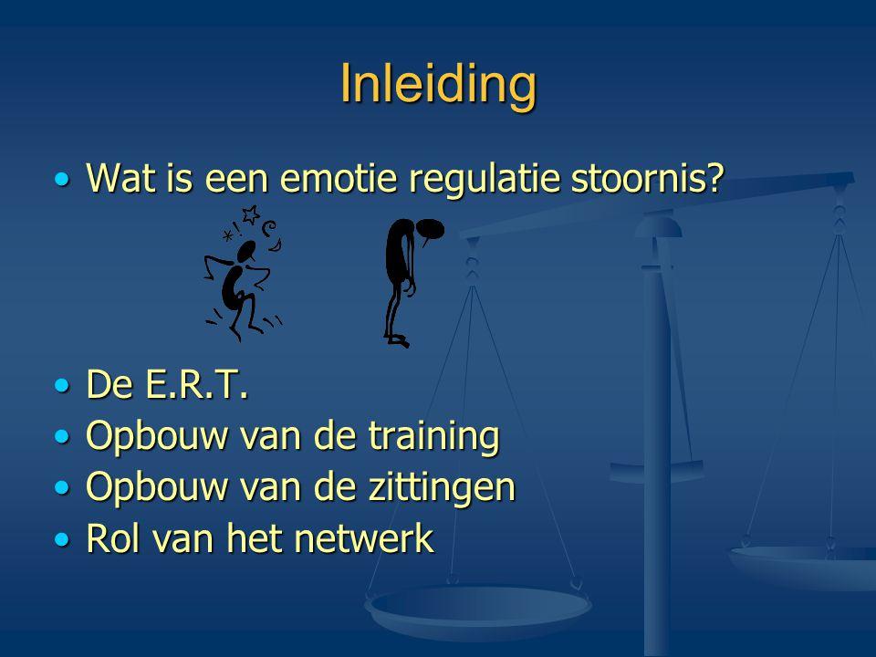 Inleiding Wat is een emotie regulatie stoornis De E.R.T.