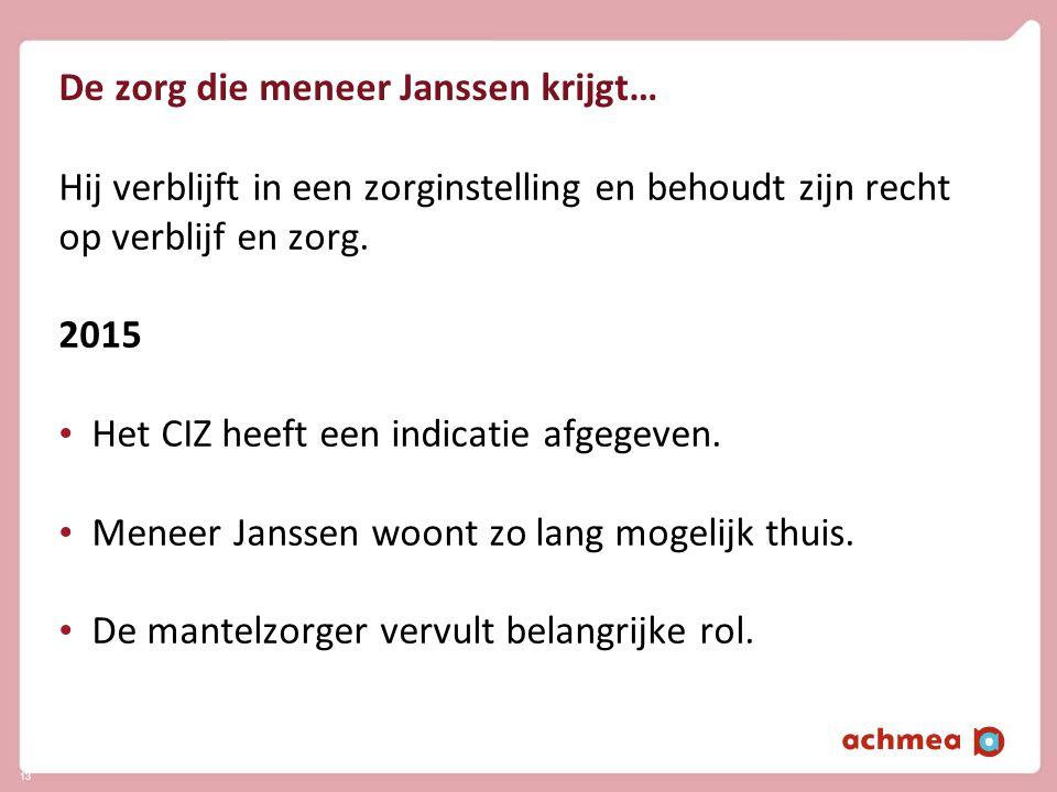 De zorg die meneer Janssen krijgt…