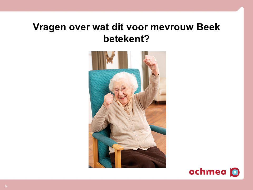 Vragen over wat dit voor mevrouw Beek betekent