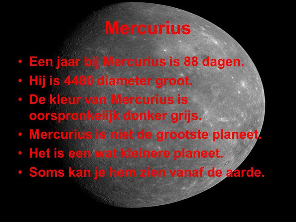Mercurius Een jaar bij Mercurius is 88 dagen.