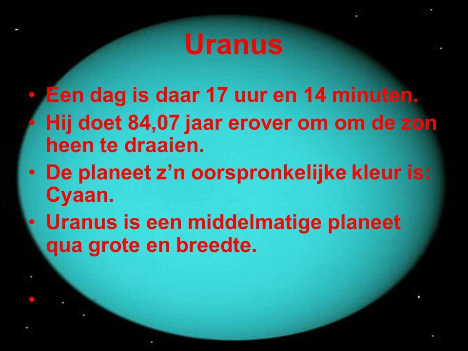 Uranus Een dag is daar 17 uur en 14 minuten.