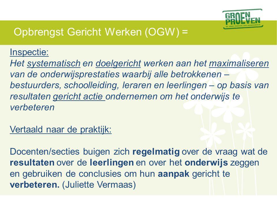 Opbrengst Gericht Werken (OGW) =