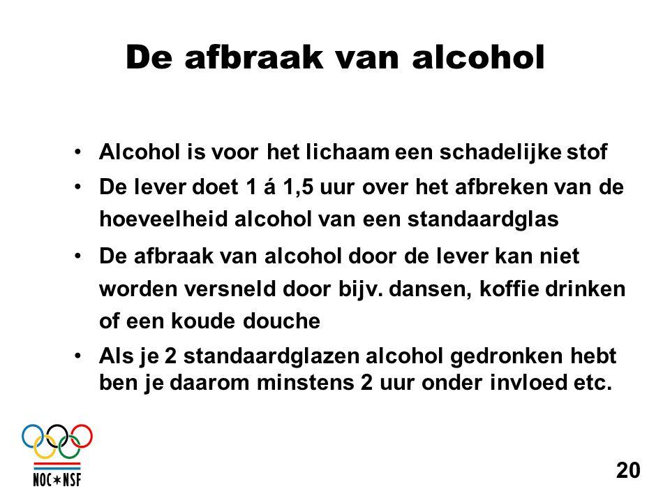 De afbraak van alcohol Alcohol is voor het lichaam een schadelijke stof.
