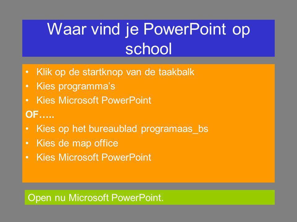 Waar vind je PowerPoint op school