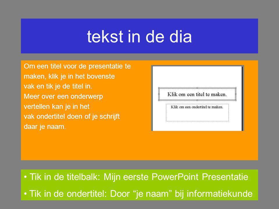 tekst in de dia Om een titel voor de presentatie te. maken, klik je in het bovenste. vak en tik je de titel in.