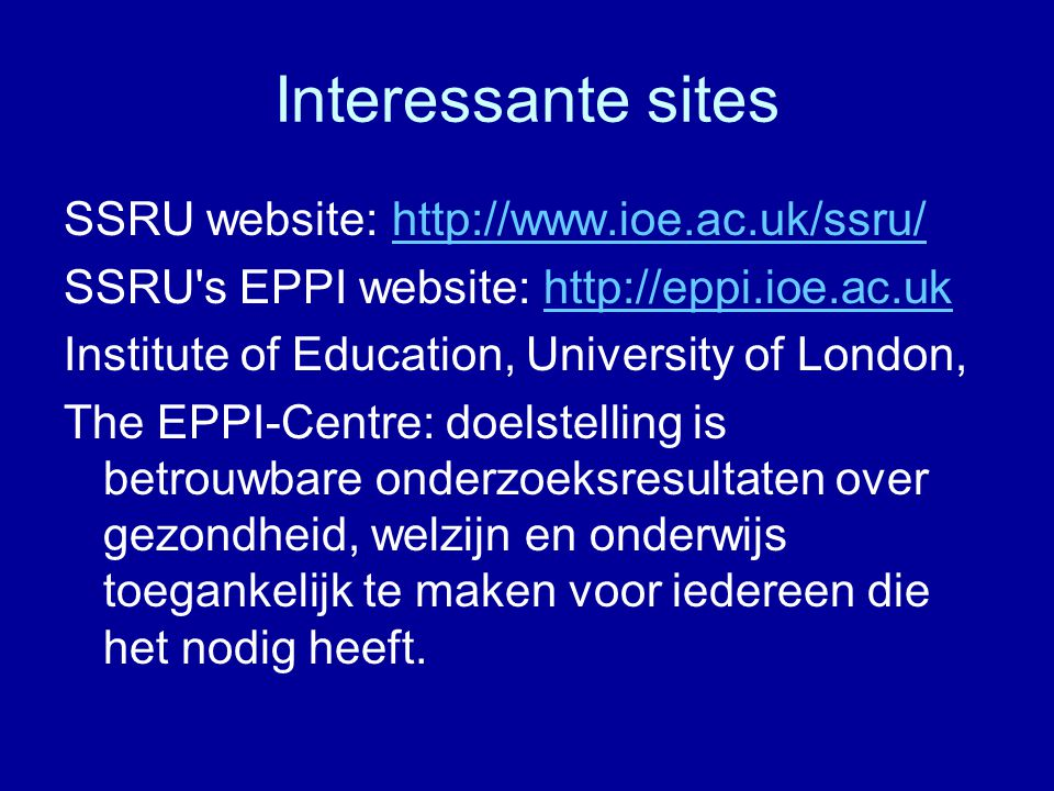 Interessante sites SSRU website: http://www.ioe.ac.uk/ssru/