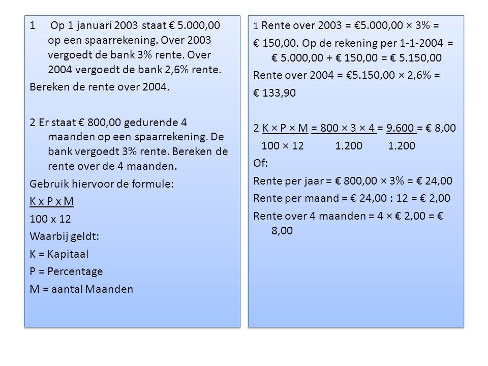 Rente over 4 maanden = 4 × € 2,00 = € 8,00