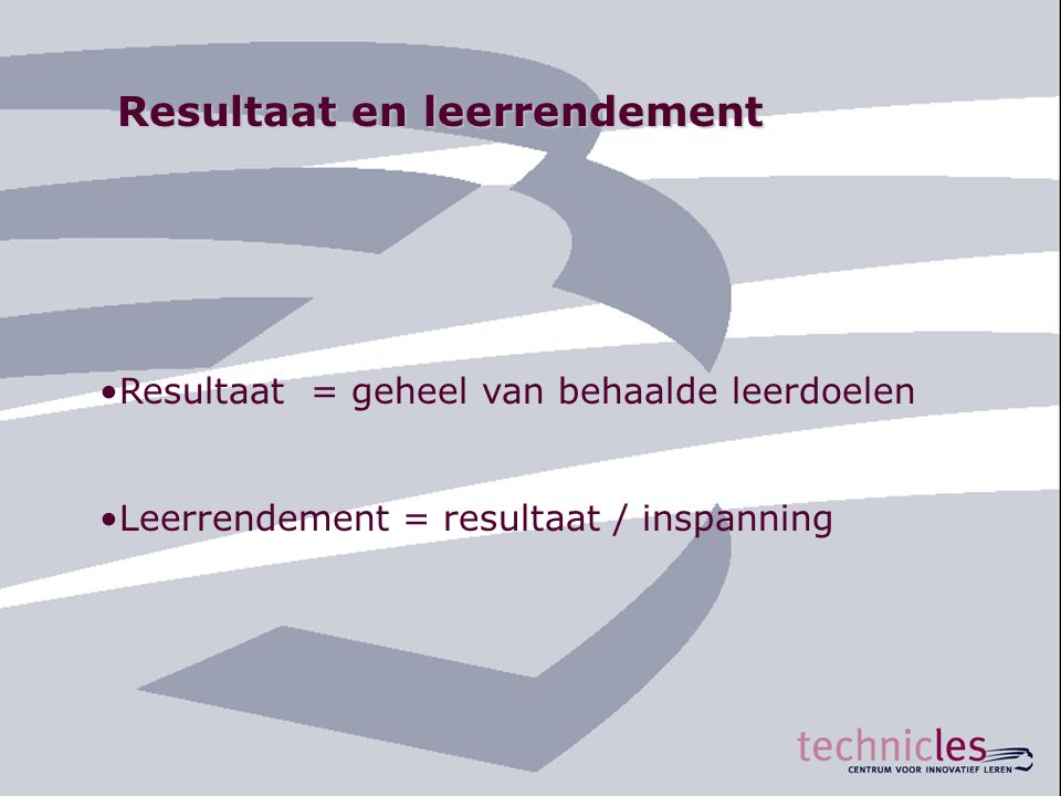Resultaat en leerrendement