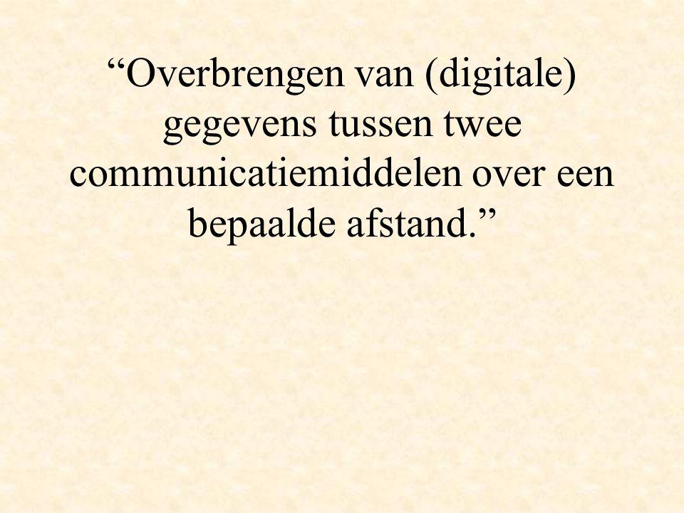 Overbrengen van (digitale) gegevens tussen twee communicatiemiddelen over een bepaalde afstand.