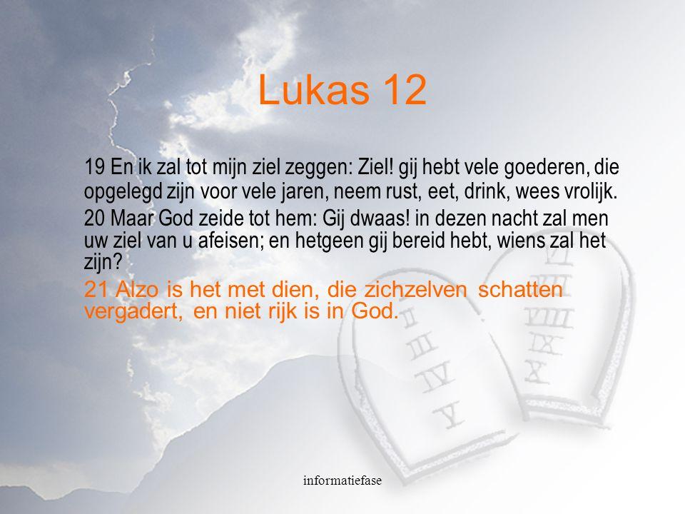 Lukas 12 19 En ik zal tot mijn ziel zeggen: Ziel! gij hebt vele goederen, die opgelegd zijn voor vele jaren, neem rust, eet, drink, wees vrolijk.
