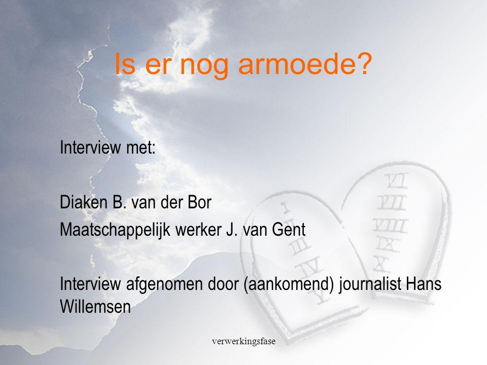 Is er nog armoede Interview met: Diaken B. van der Bor