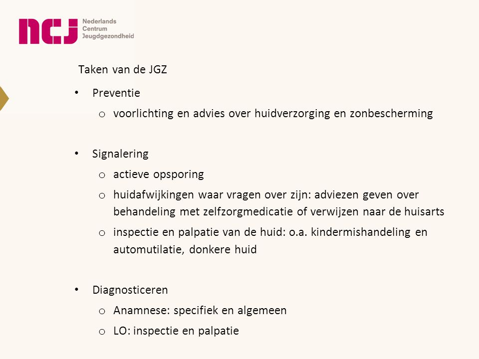 Taken van de JGZ Preventie. voorlichting en advies over huidverzorging en zonbescherming. Signalering.