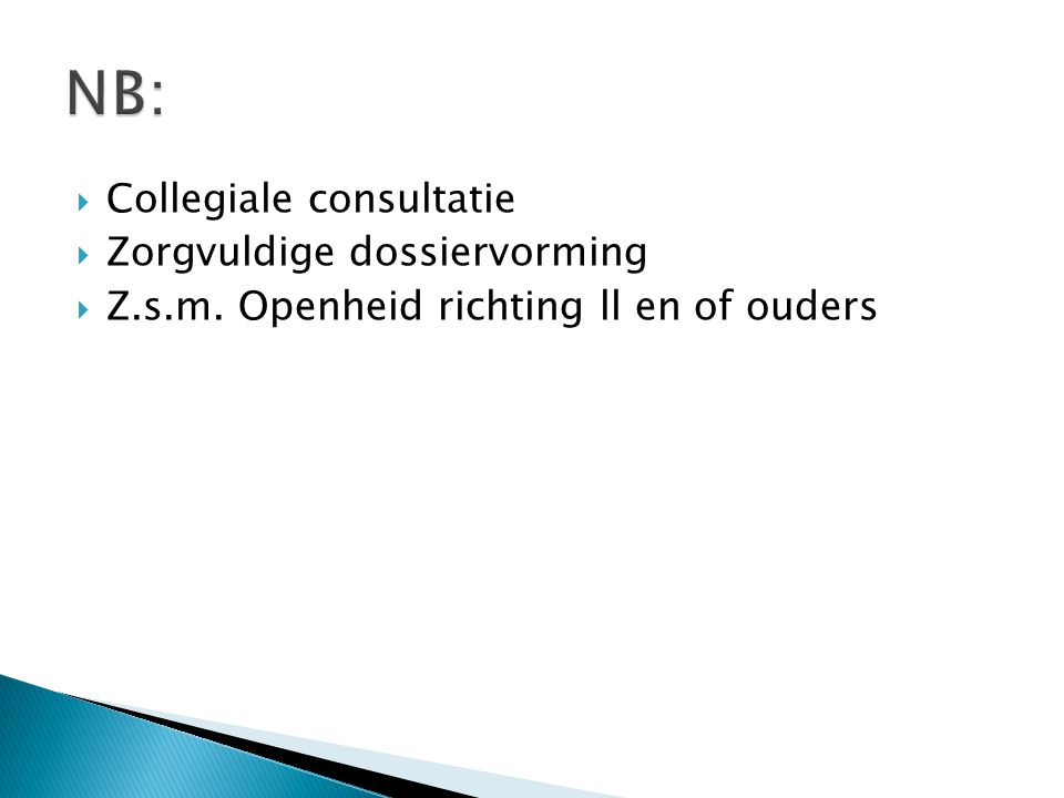 NB: Collegiale consultatie Zorgvuldige dossiervorming