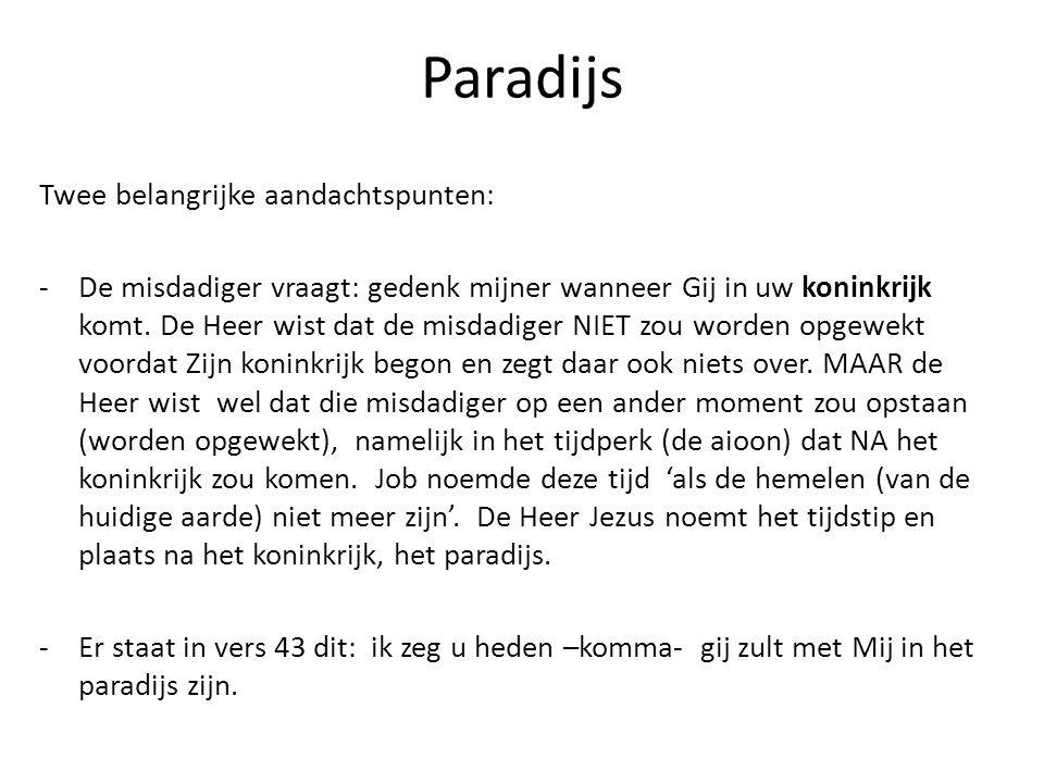 Paradijs Twee belangrijke aandachtspunten: