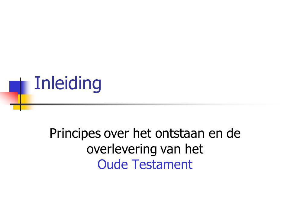 Principes over het ontstaan en de overlevering van het Oude Testament