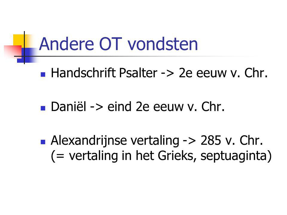 Andere OT vondsten Handschrift Psalter -> 2e eeuw v. Chr.