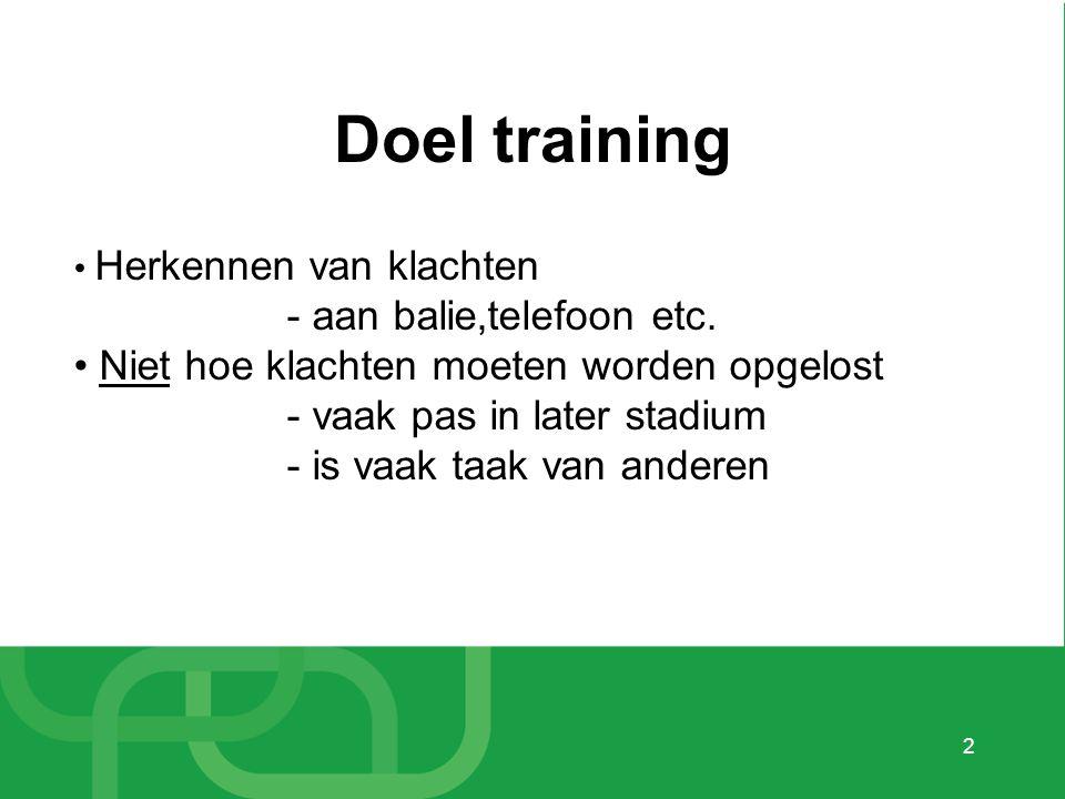 Doel training - aan balie,telefoon etc.