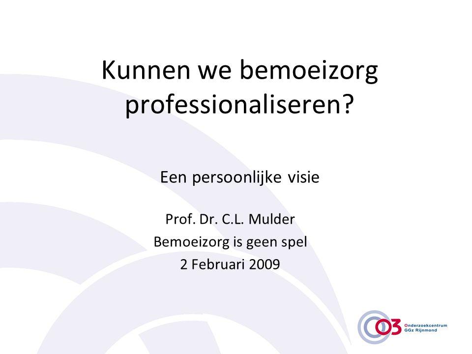 Kunnen we bemoeizorg professionaliseren Een persoonlijke visie