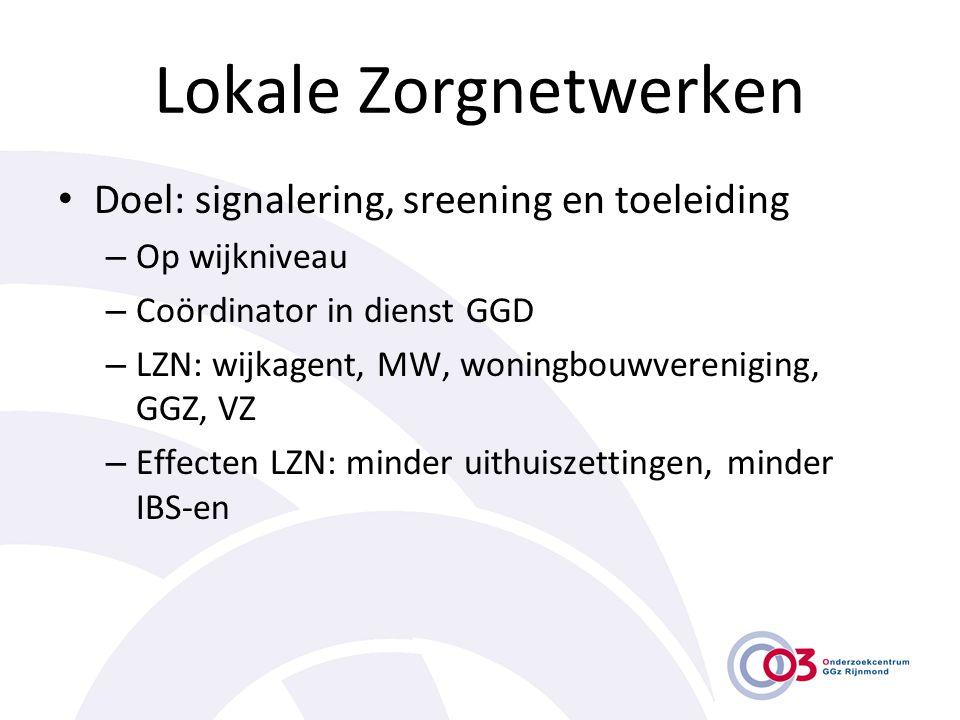 Lokale Zorgnetwerken Doel: signalering, sreening en toeleiding