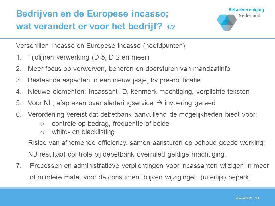 2 april 2017 Bedrijven en de Europese incasso; wat verandert er voor het bedrijf 1/2. Verschillen Incasso en Europese incasso (hoofdpunten)