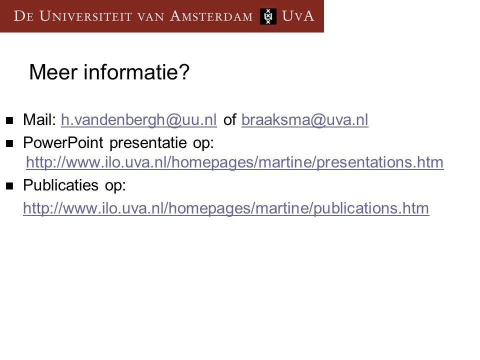 Meer informatie Mail: h.vandenbergh@uu.nl of braaksma@uva.nl