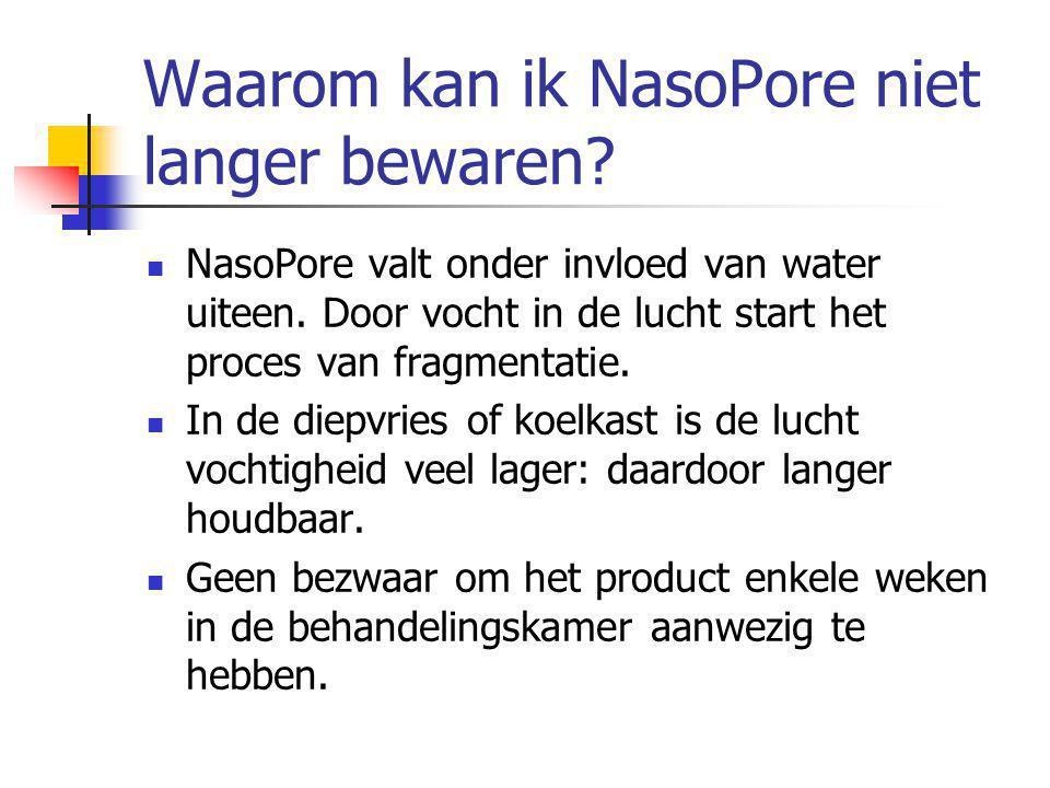 Waarom kan ik NasoPore niet langer bewaren