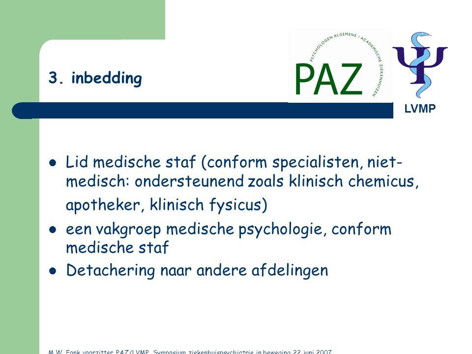 een vakgroep medische psychologie, conform medische staf