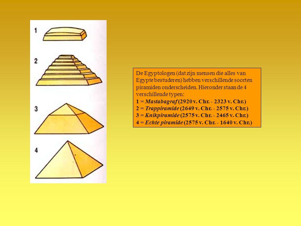 De Egyptologen (dat zijn mensen die alles van Egypte bestuderen) hebben verschillende soorten piramiden onderscheiden. Hieronder staan de 4 verschillende typen: