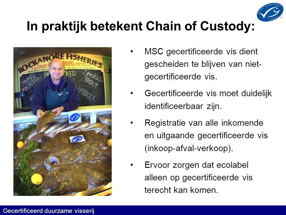 In praktijk betekent Chain of Custody:
