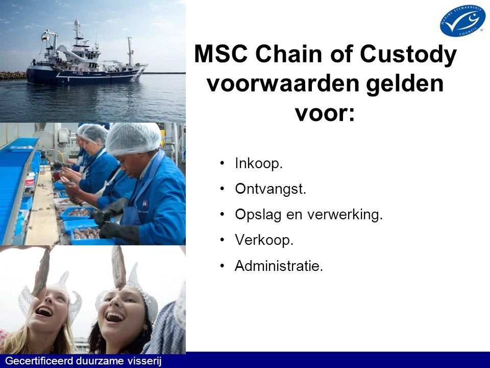 MSC Chain of Custody voorwaarden gelden voor:
