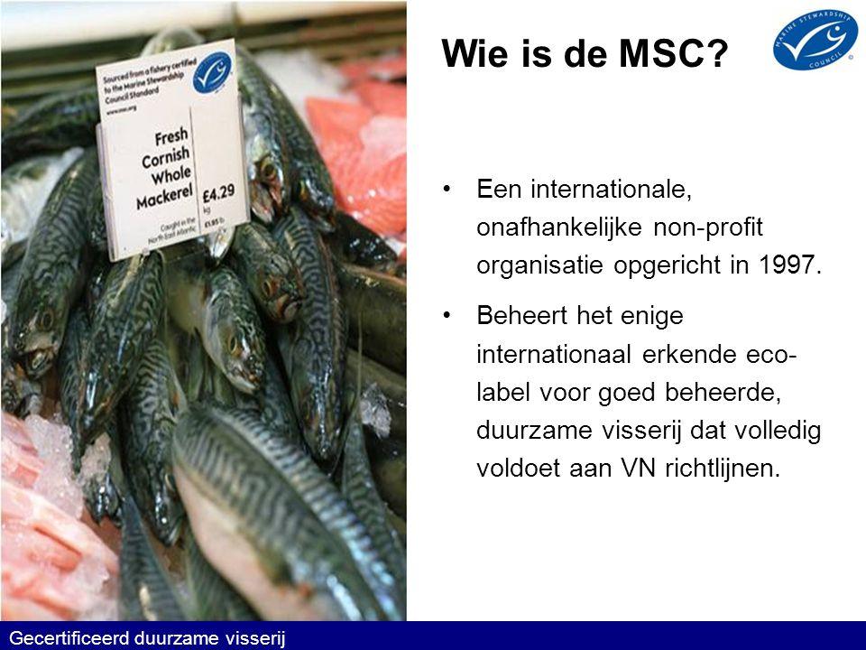 Wie is de MSC Een internationale, onafhankelijke non-profit organisatie opgericht in 1997.